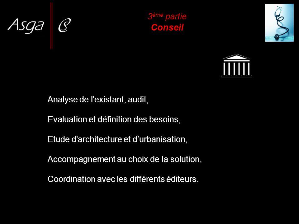 3 ème partie Conseil Analyse de l'existant, audit, Evaluation et définition des besoins, Etude d'architecture et durbanisation, Accompagnement au choi