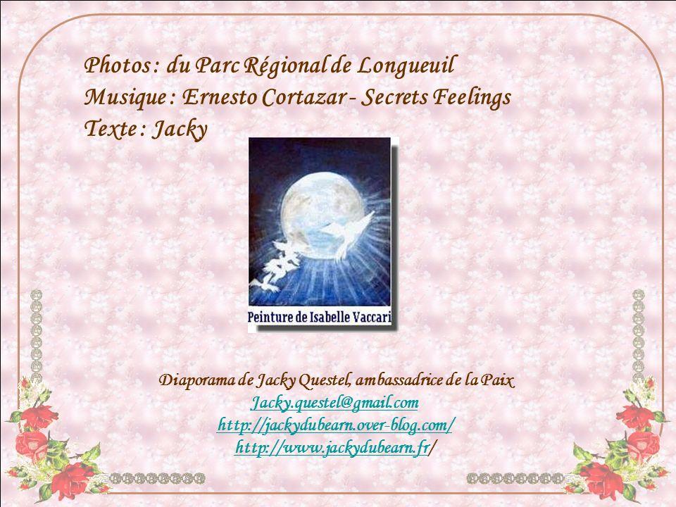 Photos : du Parc Régional de Longueuil Musique : Ernesto Cortazar - Secrets Feelings Texte : Jacky Diaporama de Jacky Questel, ambassadrice de la Paix