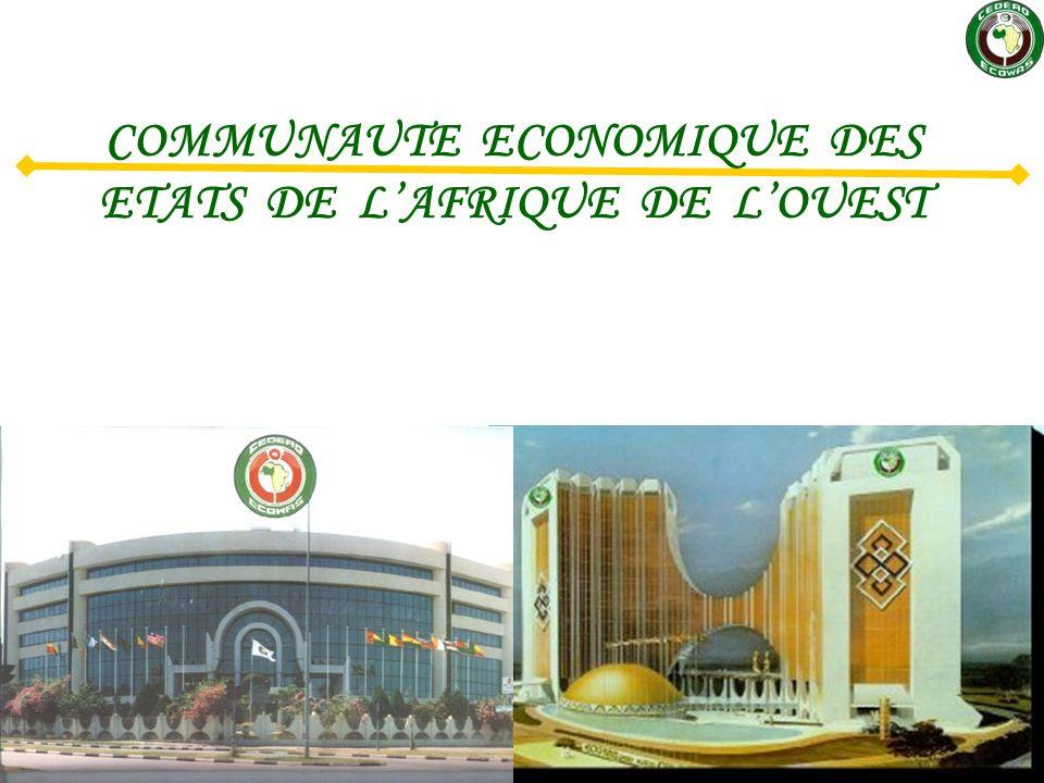 © Communauté Economique des Etats de lAfrique de lOuest 1 COMMUNAUTE ECONOMIQUE DES ETATS DE LAFRIQUE DE LOUEST