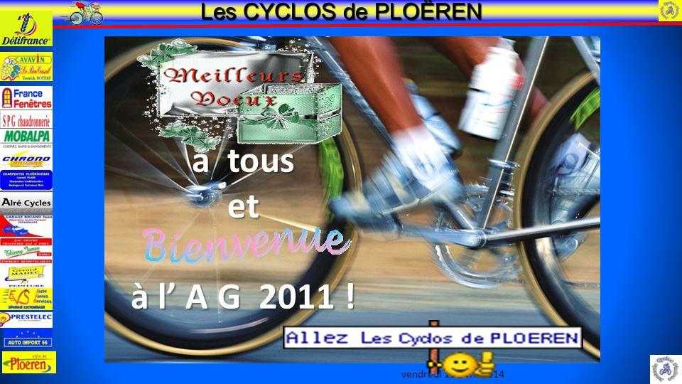 vendredi 25 avril 2014 Les CYCLOS de PLOËREN à tous et à l A G 2011 !