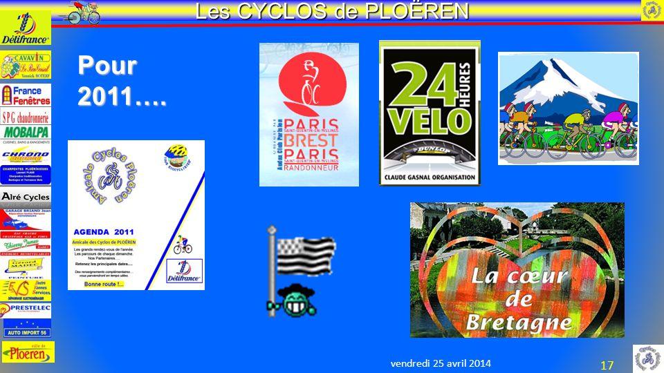 vendredi 25 avril 2014 Les CYCLOS de PLOËREN 17 Pour2011….