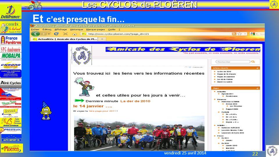 vendredi 25 avril 2014 Les CYCLOS de PLOËREN 22 Et cest presque la fin…