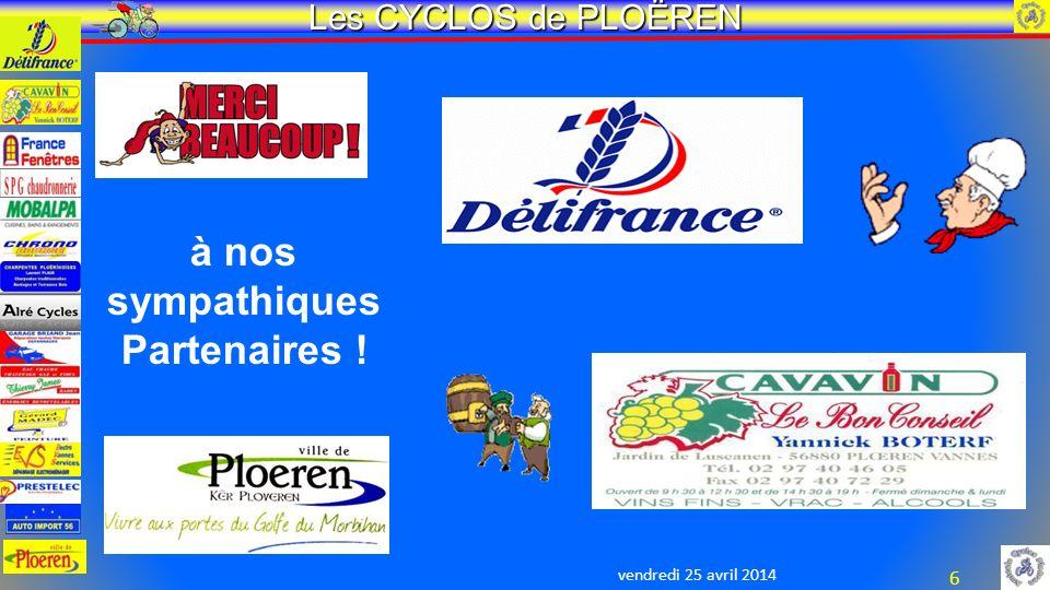vendredi 25 avril 2014 Les CYCLOS de PLOËREN 6 à nos sympathiques Partenaires !