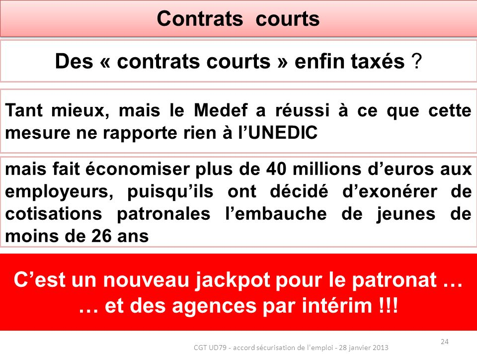 Contrats courts 24 Des « contrats courts » enfin taxés .