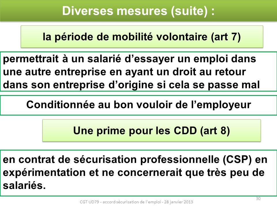 Diverses mesures (suite) : en contrat de sécurisation professionnelle (CSP) en expérimentation et ne concernerait que très peu de salariés.