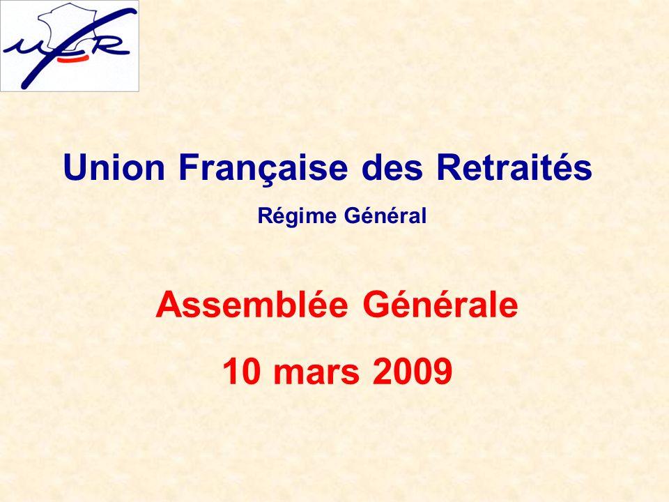Union Française des Retraités Régime Général Assemblée Générale 10 mars 2009