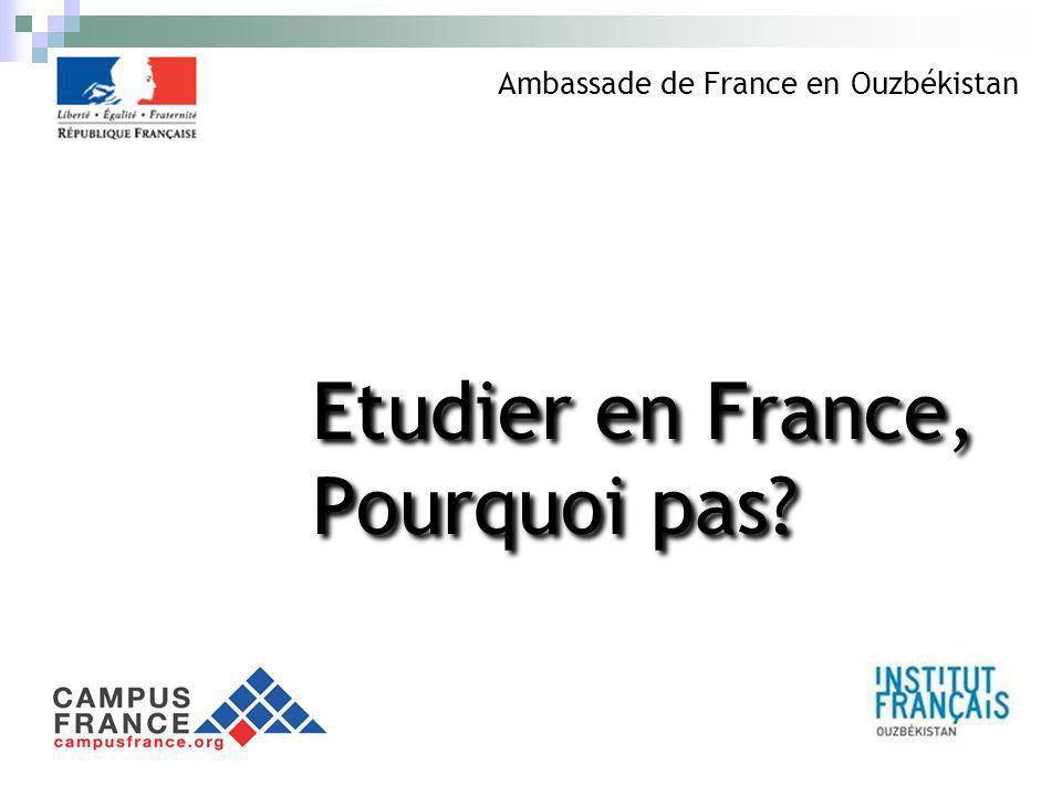 Etudier en France, Pourquoi pas? Ambassade de France en Ouzbékistan