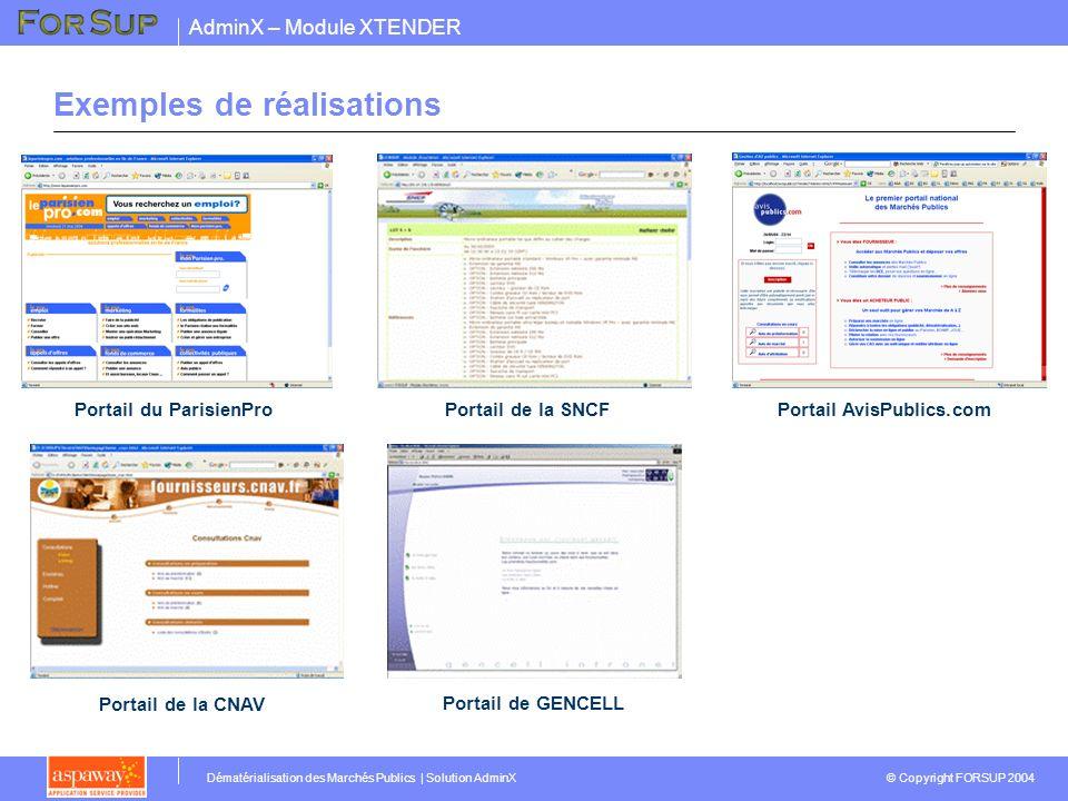 AdminX – Module XTENDER © Copyright FORSUP 2004 Dématérialisation des Marchés Publics | Solution AdminX Exemples de réalisations Portail de la SNCF Po