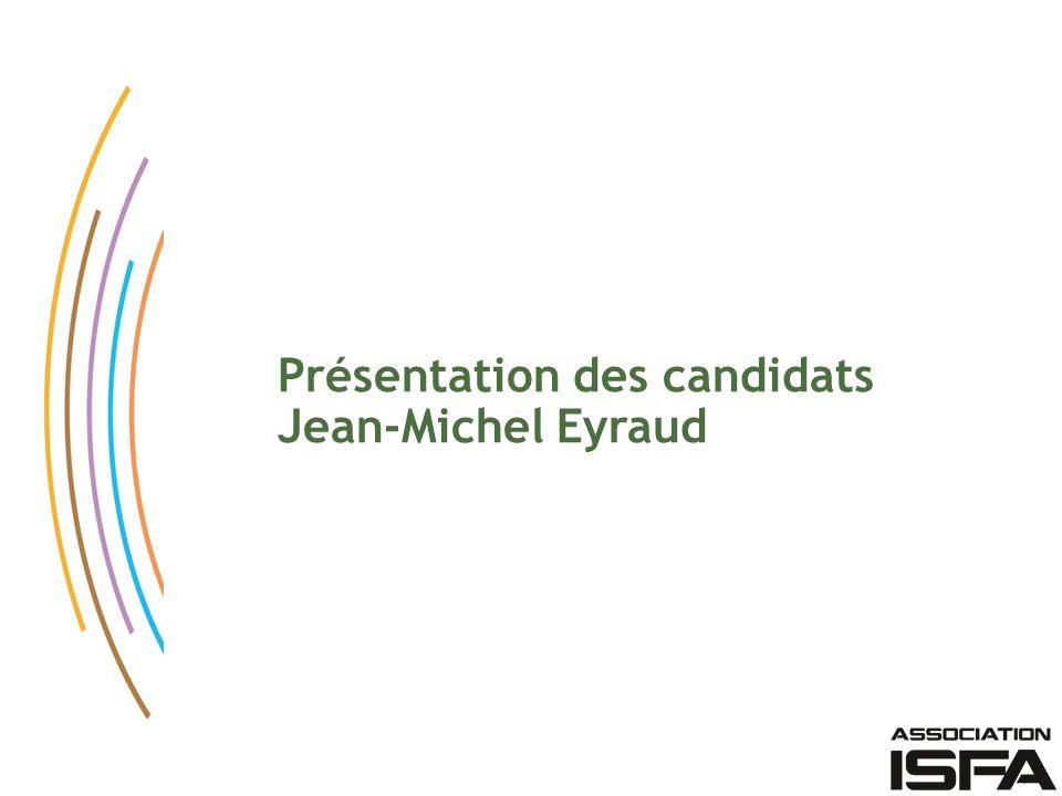 Présentation des candidats Jean-Michel Eyraud
