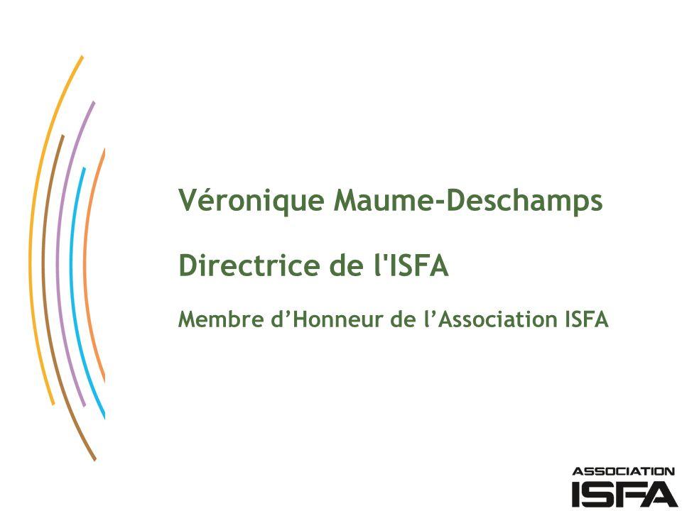 Véronique Maume-Deschamps Directrice de l'ISFA Membre dHonneur de lAssociation ISFA