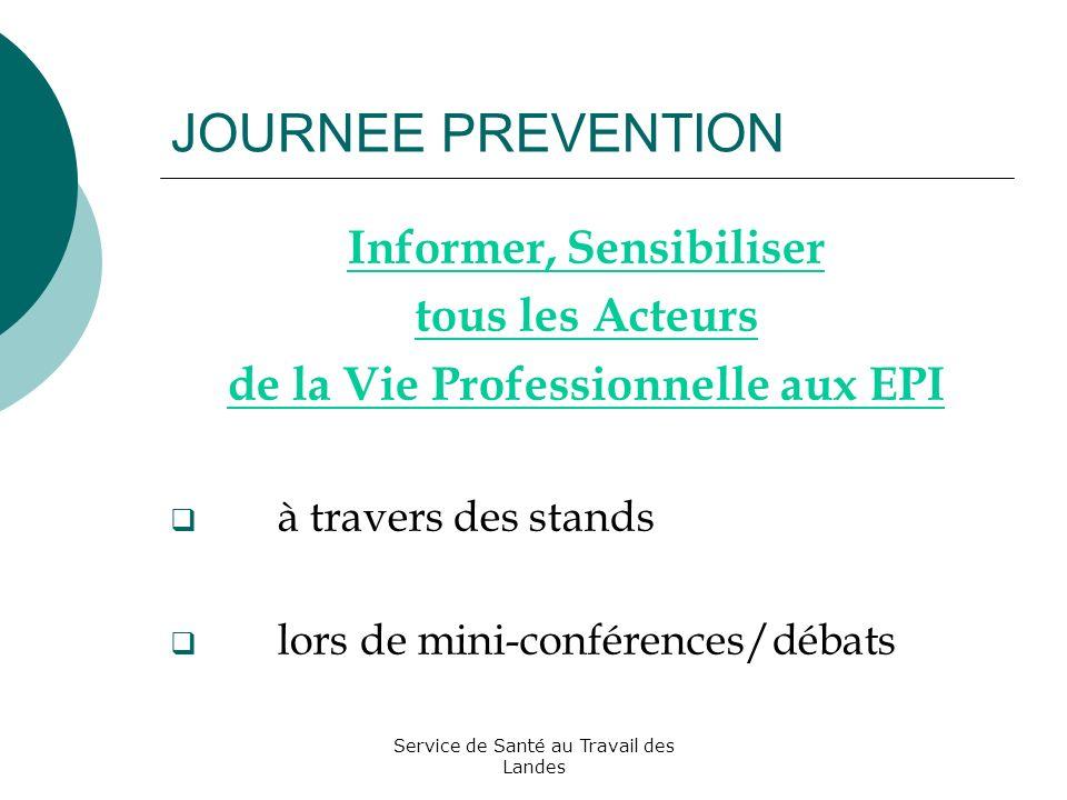 JOURNEE PREVENTION Informer, Sensibiliser tous les Acteurs de la Vie Professionnelle aux EPI à travers des stands lors de mini-conférences/débats