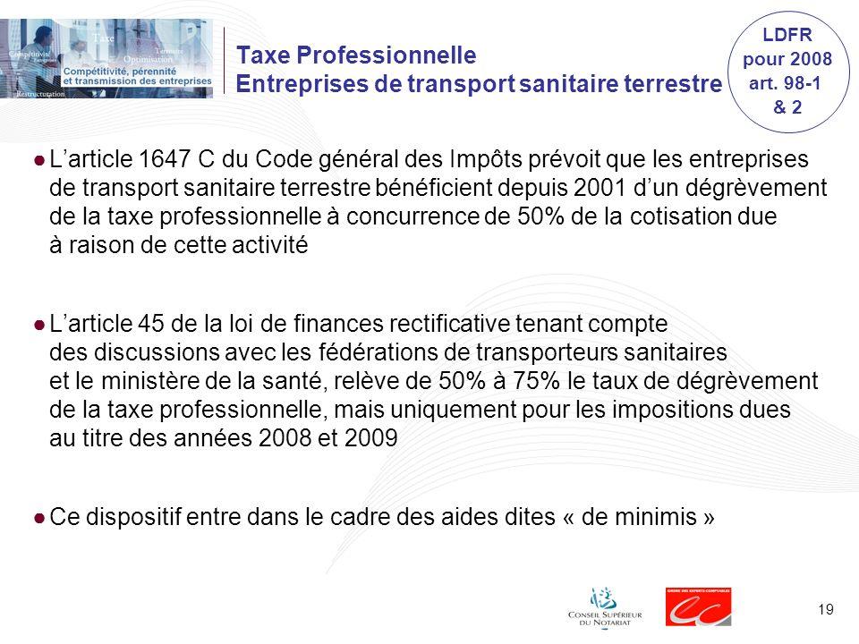 19 Taxe Professionnelle Entreprises de transport sanitaire terrestre Larticle 1647 C du Code général des Impôts prévoit que les entreprises de transpo