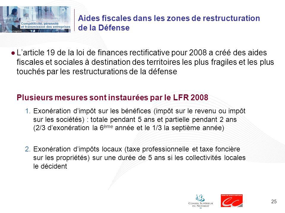 25 Aides fiscales dans les zones de restructuration de la Défense Larticle 19 de la loi de finances rectificative pour 2008 a créé des aides fiscales