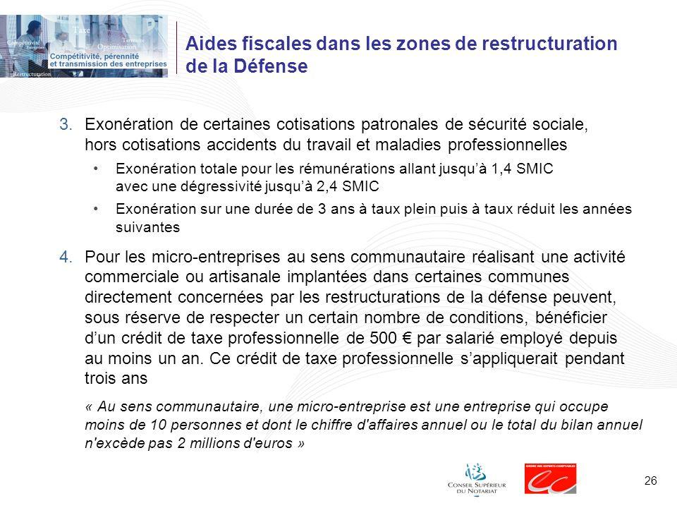 26 Aides fiscales dans les zones de restructuration de la Défense 3.Exonération de certaines cotisations patronales de sécurité sociale, hors cotisati