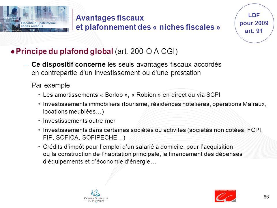 66 Avantages fiscaux et plafonnement des « niches fiscales » Principe du plafond global (art.