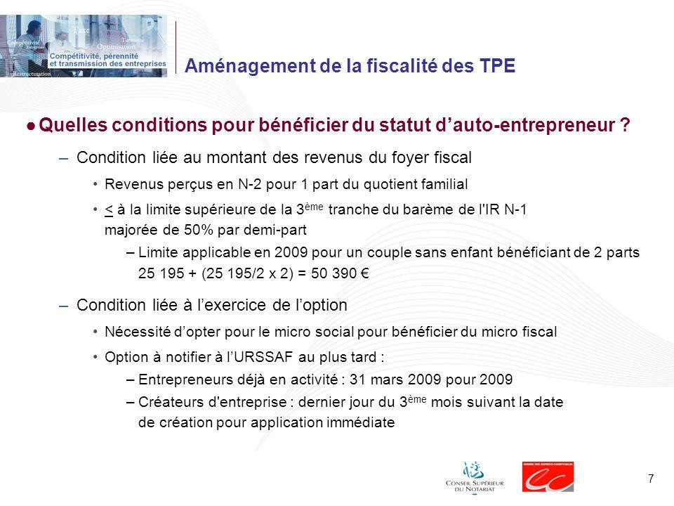 7 Aménagement de la fiscalité des TPE Quelles conditions pour bénéficier du statut dauto-entrepreneur ? –Condition liée au montant des revenus du foye