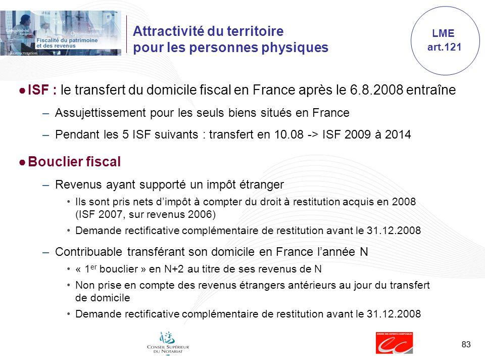 83 Attractivité du territoire pour les personnes physiques ISF : le transfert du domicile fiscal en France après le 6.8.2008 entraîne –Assujettissemen