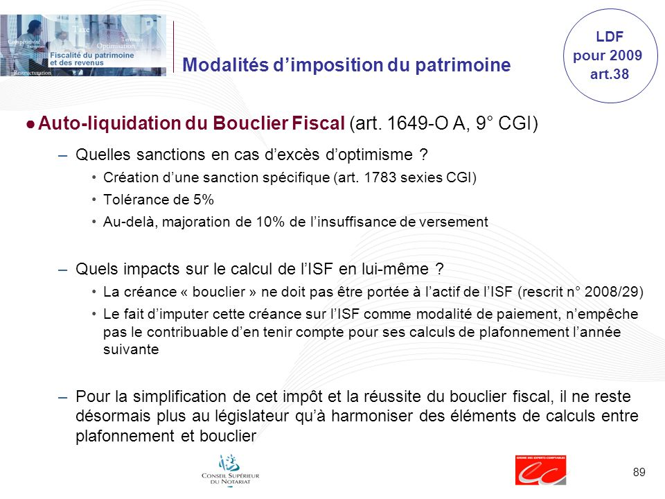 89 Modalités dimposition du patrimoine Auto-liquidation du Bouclier Fiscal (art. 1649-O A, 9° CGI) –Quelles sanctions en cas dexcès doptimisme ? Créat