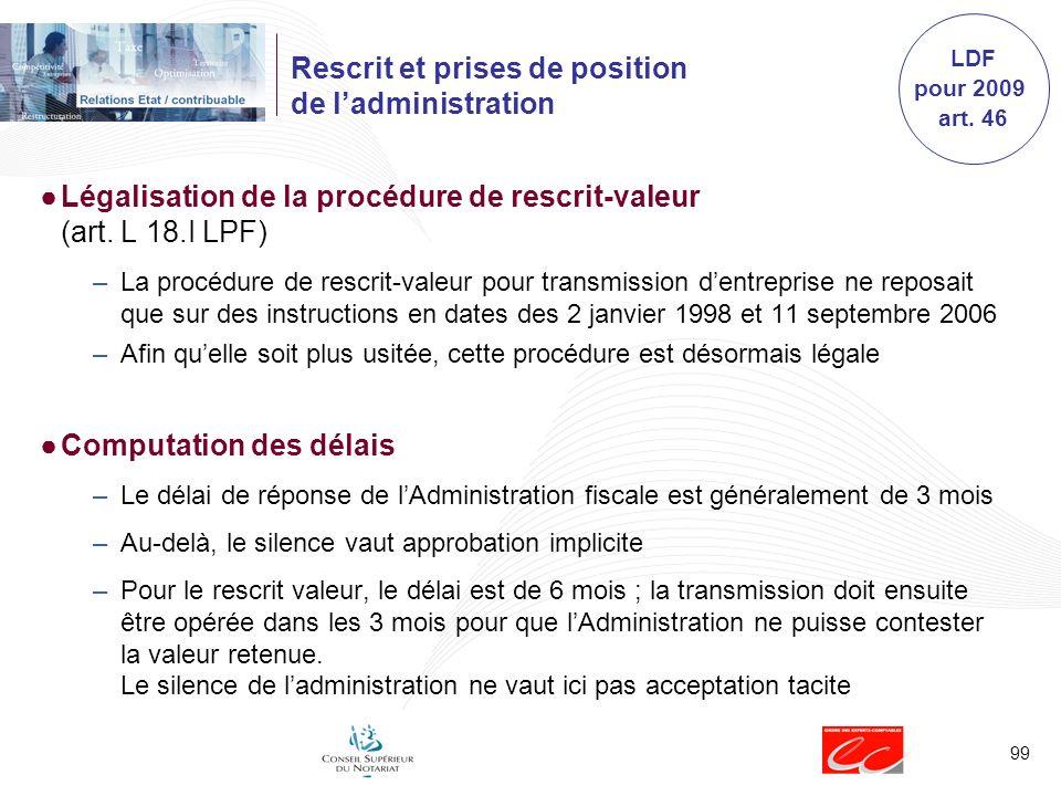 99 Rescrit et prises de position de ladministration Légalisation de la procédure de rescrit-valeur (art.