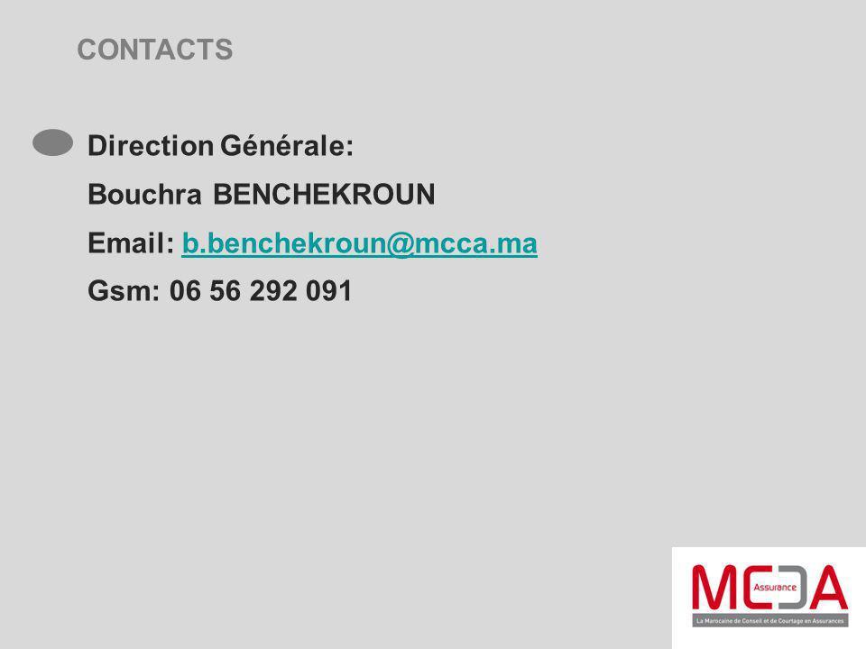 CONTACTS Direction Générale: Bouchra BENCHEKROUN Email: b.benchekroun@mcca.mab.benchekroun@mcca.ma Gsm: 06 56 292 091