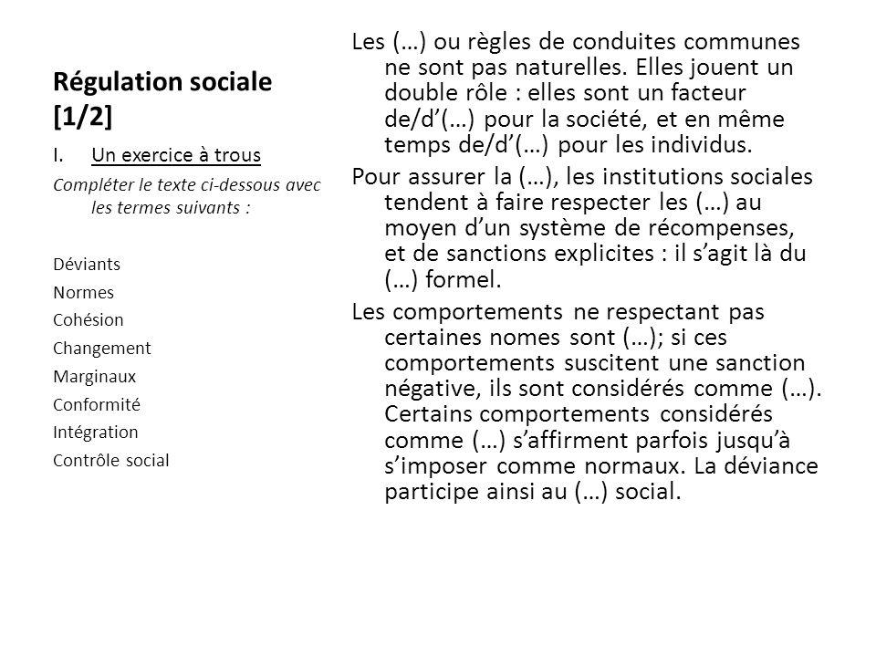 Régulation sociale [1/2] Les (…) ou règles de conduites communes ne sont pas naturelles. Elles jouent un double rôle : elles sont un facteur de/d(…) p