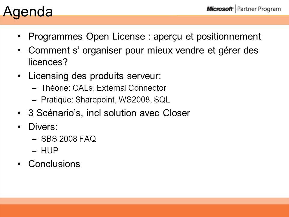 Outils Presales: –Plan détapes –Closer:.xls outil doffres via distributeur –LicenseWise: outil doffres, prix ERP –Distributeur License Desk –Brochure Licences pour PME PostSales –MVLS https://licensing.microsoft.com https://licensing.microsoft.com Connaissances licensing –Microsoft Licensing Reseller Handbook https://partner.microsoft.com/global/licensing/40017359 https://partner.microsoft.com/global/licensing/40017359 –Volume licensing sales training http://www.microsoft.com/belux/nl/partner/training/more.aspx?id=LIS http://www.microsoft.com/belux/nl/partner/training/more.aspx?id=LIS