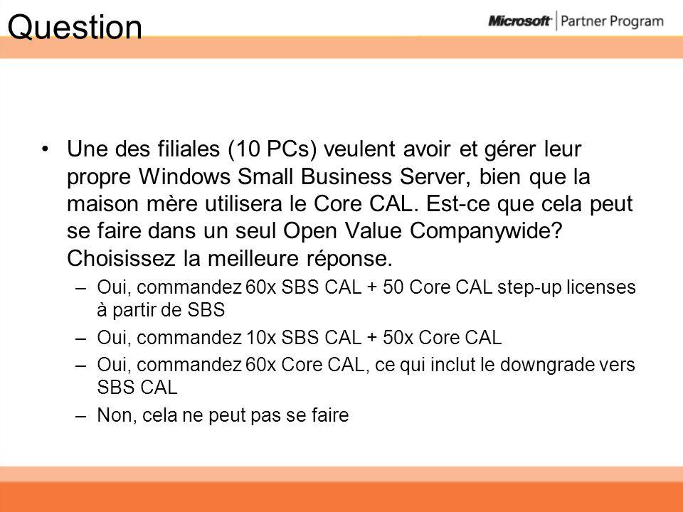 Question Une des filiales (10 PCs) veulent avoir et gérer leur propre Windows Small Business Server, bien que la maison mère utilisera le Core CAL. Es