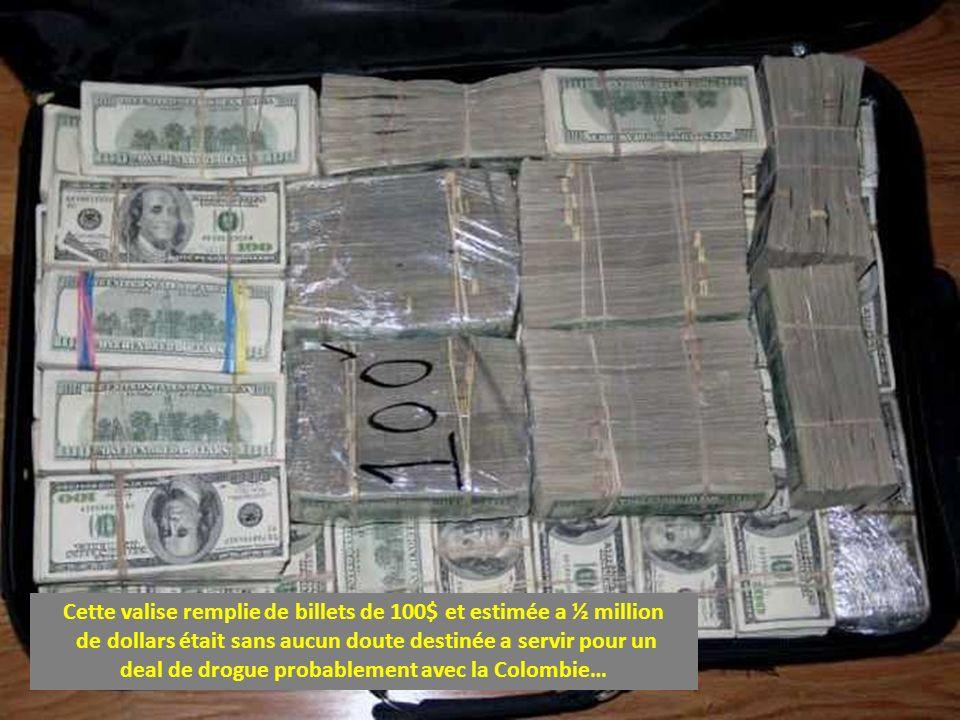 Cette valise remplie de billets de 100$ et estimée a ½ million de dollars était sans aucun doute destinée a servir pour un deal de drogue probablement avec la Colombie…