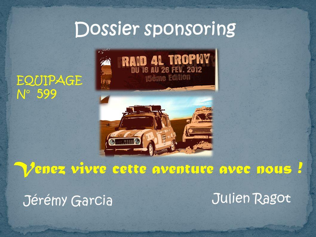 Dossier sponsoring Venez vivre cette aventure avec nous ! Jérémy Garcia Julien Ragot EQUIPAGE N° 599