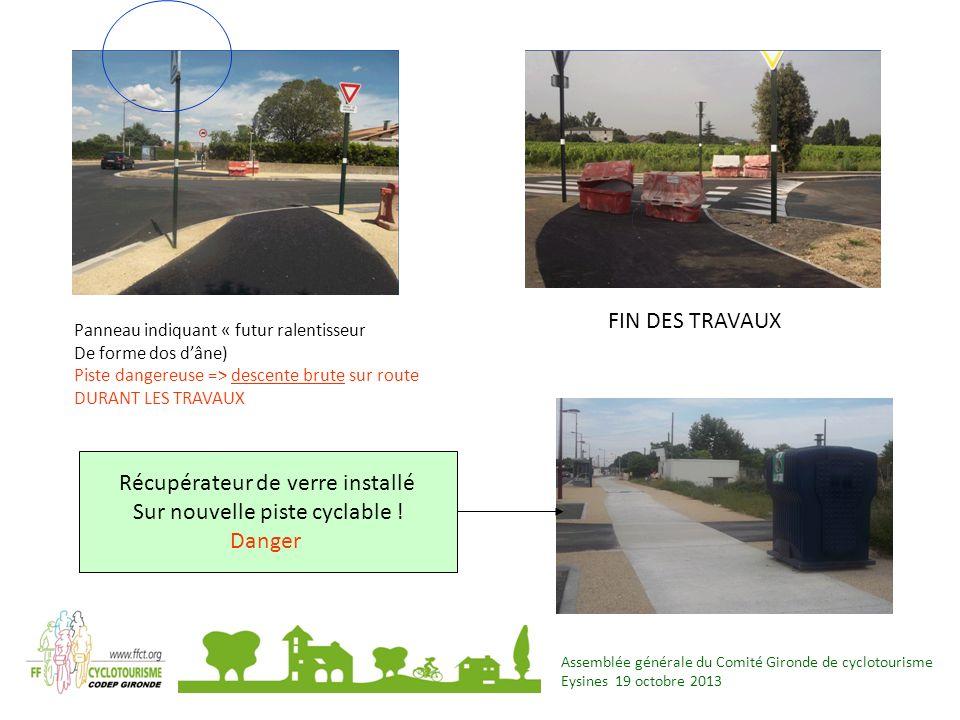 Assemblée générale du Comité Gironde de cyclotourisme Eysines 19 octobre 2013 Panneau indiquant « futur ralentisseur De forme dos dâne) Piste dangereu