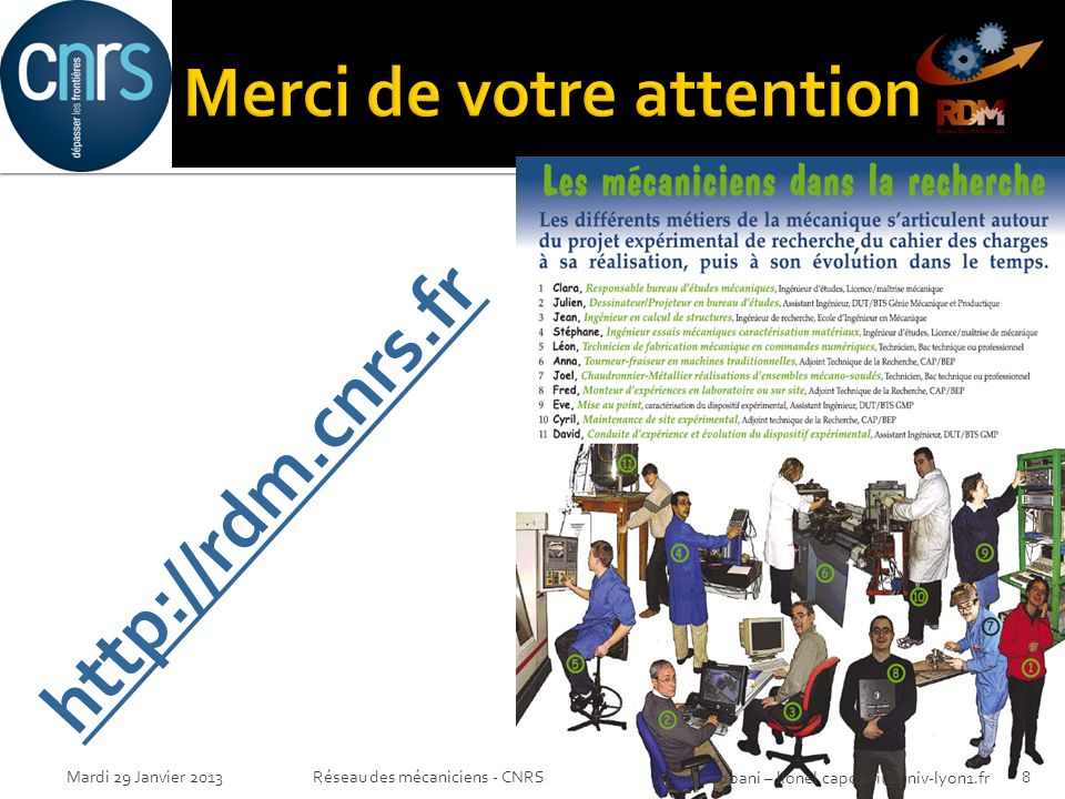 http://rdm.cnrs.fr Réseau des mécaniciens - CNRS8Mardi 29 Janvier 2013 Lionel Capoani – lionel.capoani@univ-lyon1.fr