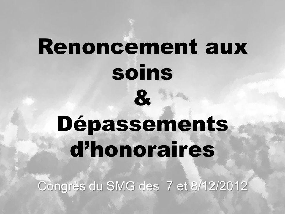 Renoncement aux soins & Dépassements dhonoraires Congrès du SMG des 7 et 8/12/2012