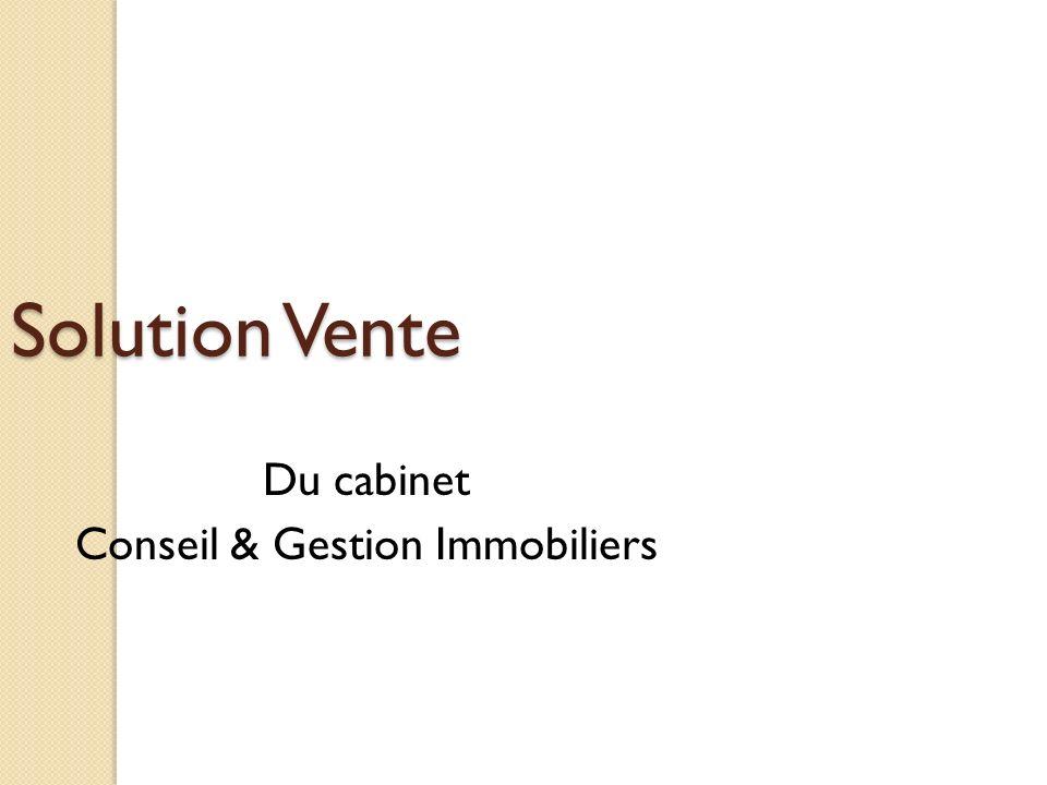 Solution Vente Du cabinet Conseil & Gestion Immobiliers