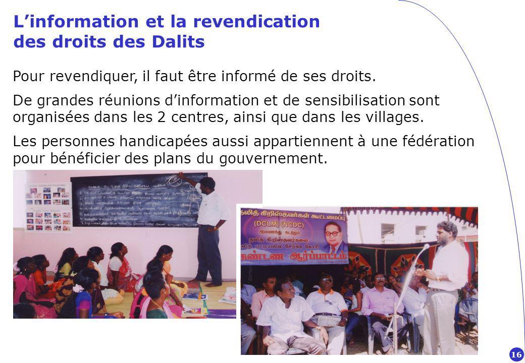 Linformation et la revendication des droits des Dalits Pour revendiquer, il faut être informé de ses droits.