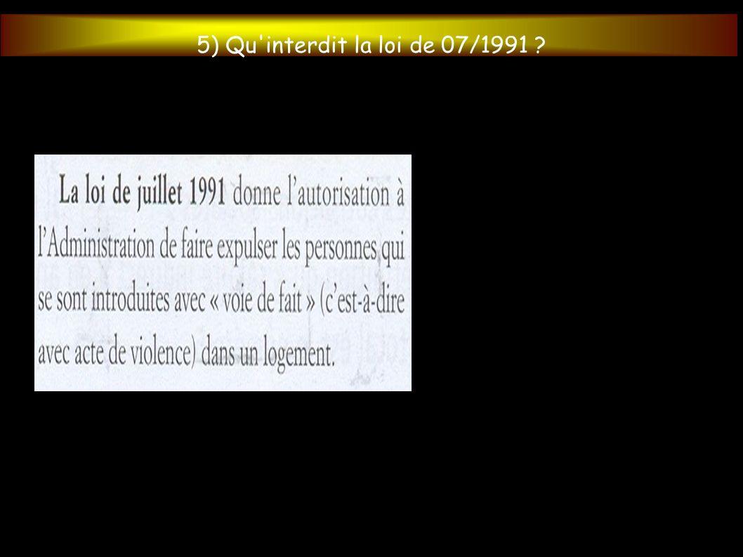6) Pourquoi à votre avis a t-on pris cette loi du 07/1991 ?