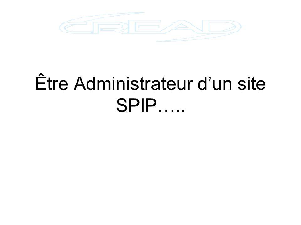 Être Administrateur dun site SPIP…..