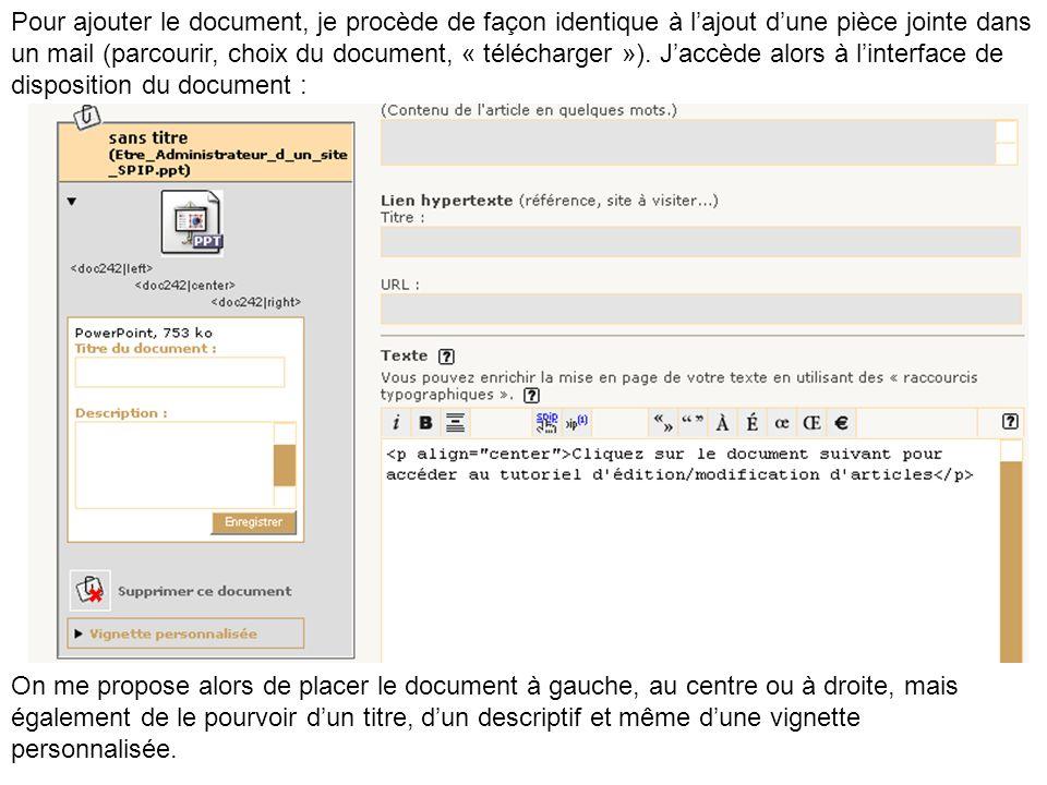 Pour ajouter le document, je procède de façon identique à lajout dune pièce jointe dans un mail (parcourir, choix du document, « télécharger »). Jaccè
