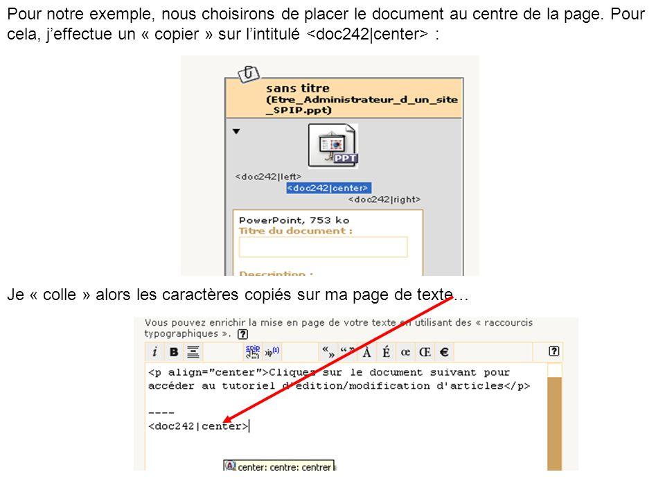 Pour notre exemple, nous choisirons de placer le document au centre de la page. Pour cela, jeffectue un « copier » sur lintitulé : Je « colle » alors