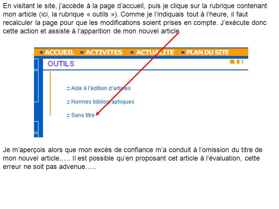 En visitant le site, jaccède à la page daccueil, puis je clique sur la rubrique contenant mon article (ici, la rubrique « outils »). Comme je lindiqua