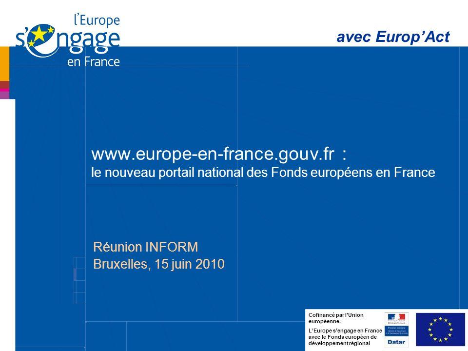 1 www.europe-en-france.gouv.fr : le nouveau portail national des Fonds européens en France avec EuropAct Cofinancé par lUnion européenne.