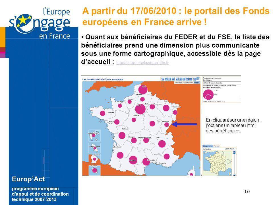 10 EuropAct programme européen dappui et de coordination technique 2007-2013 A partir du 17/06/2010 : le portail des Fonds européens en France arrive .
