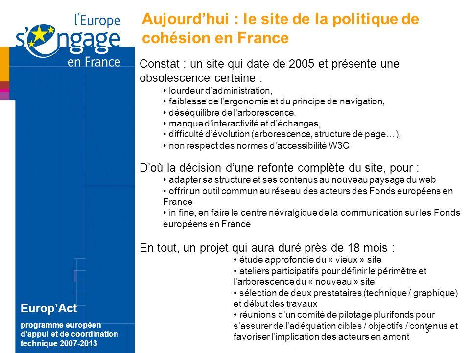4 EuropAct programme européen dappui et de coordination technique 2007-2013 A partir du 17/06/2010 : le portail des Fonds européens en France arrive !