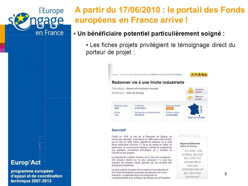 8 EuropAct programme européen dappui et de coordination technique 2007-2013 A partir du 17/06/2010 : le portail des Fonds européens en France arrive .