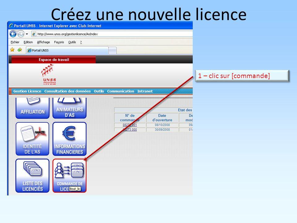 Créez une nouvelle licence 1 – clic sur [commande]