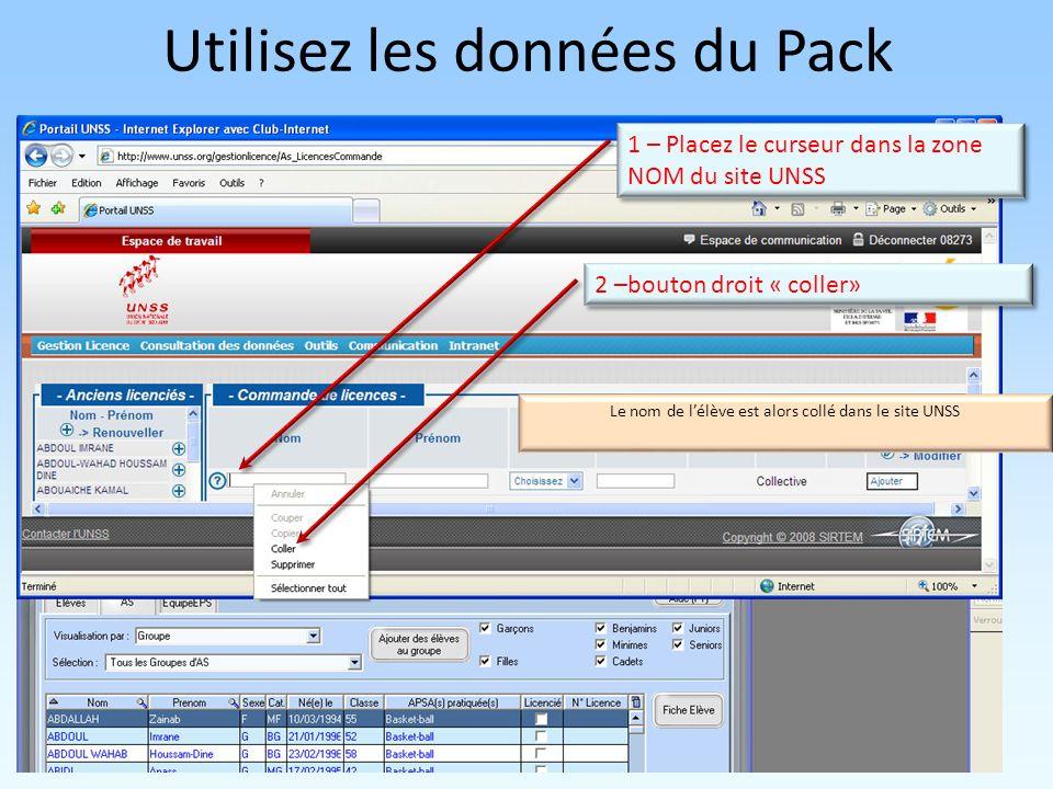 Utilisez les données du Pack 1 – Placez le curseur dans la zone NOM du site UNSS 2 –bouton droit « coller» Le nom de lélève est alors collé dans le site UNSS
