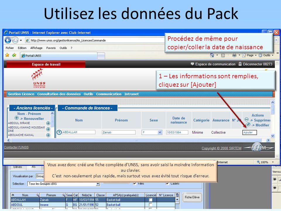 Utilisez les données du Pack Procédez de même pour copier/coller la date de naissance 1 – Les informations sont remplies, cliquez sur [Ajouter] Vous avez donc créé une fiche complète dUNSS, sans avoir saisi la moindre information au clavier.