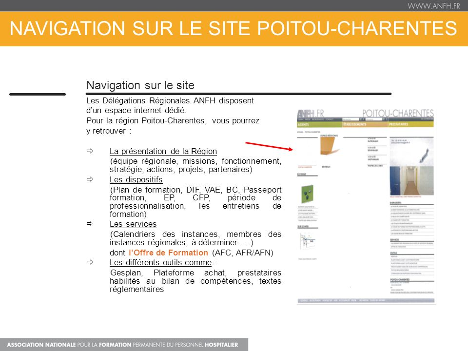 NAVIGATION SUR LE SITE POITOU-CHARENTES Navigation sur le site Les Délégations Régionales ANFH disposent dun espace internet dédié. Pour la région Poi