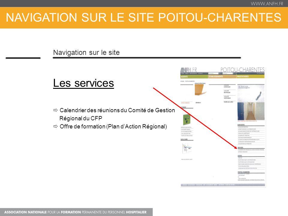 NAVIGATION SUR LE SITE POITOU-CHARENTES Navigation sur le site Les services Calendrier des réunions du Comité de Gestion Régional du CFP Offre de form