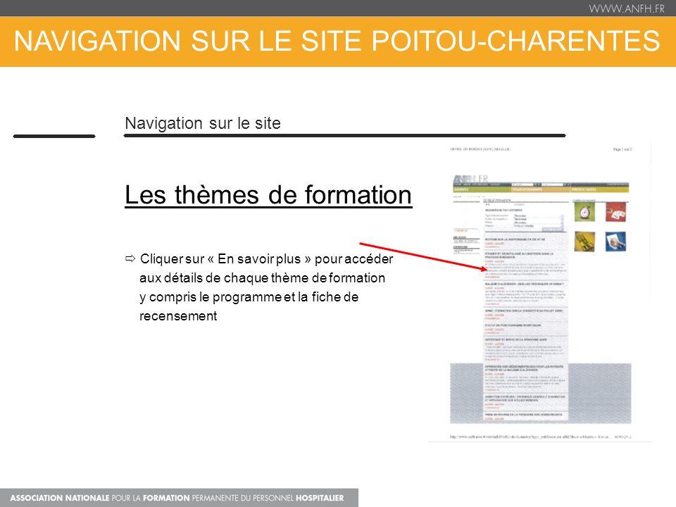 NAVIGATION SUR LE SITE POITOU-CHARENTES Navigation sur le site Les thèmes de formation Cliquer sur « En savoir plus » pour accéder aux détails de chaq