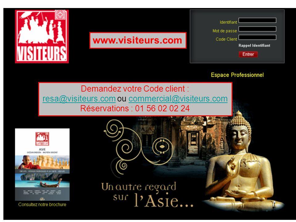 Demandez votre Code client : resa@visiteurs.comresa@visiteurs.com ou commercial@visiteurs.comcommercial@visiteurs.com Réservations : 01 56 02 02 24 ww